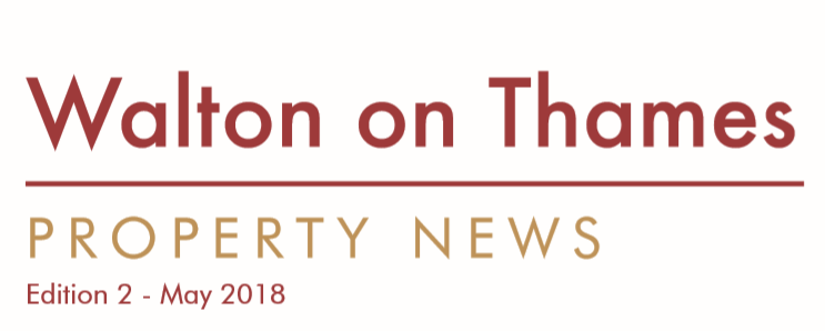 Walton on Thames Property News – May 2018