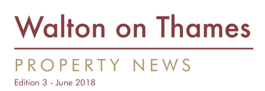 Walton on Thames Property News – June 2018