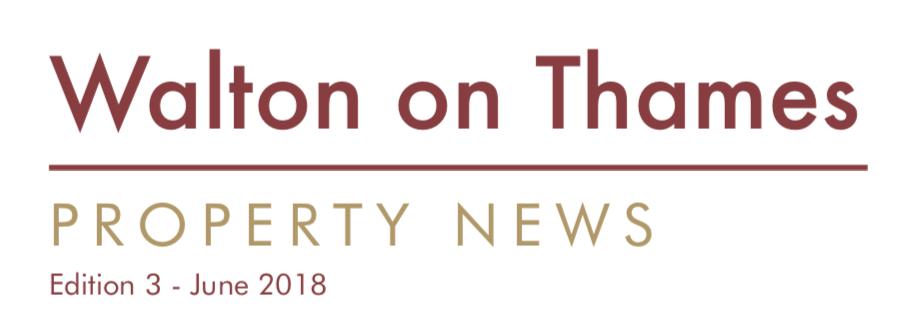 Walton on Thames Property News – June 2018