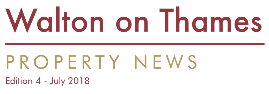 Walton on Thames Property News – July 2018