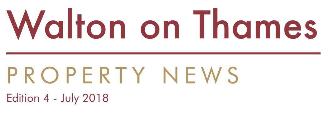 Walton on Thames Property News – July 2018