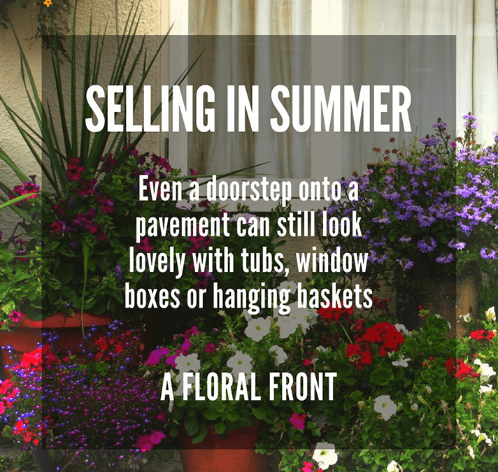 SELLING IN SUMMER  PART TWO: A FLORAL FRONT