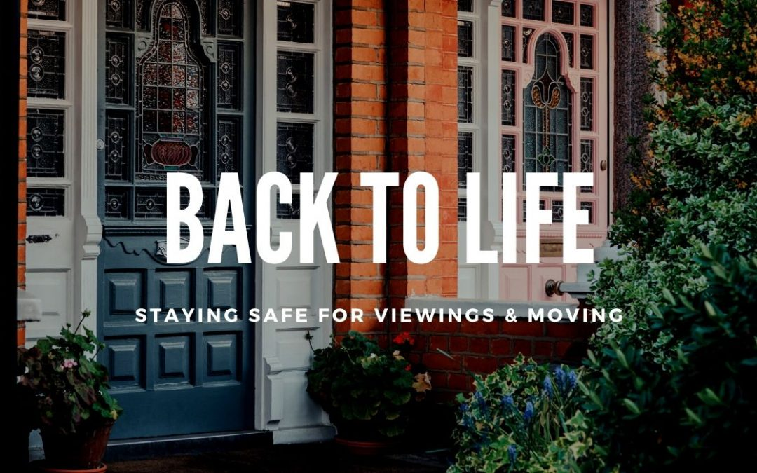 Back to Life: staying safe for viewings and moving